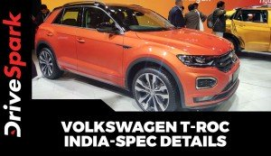 Volkswagen T-Roc India-Spec Details Revealed | Expected Prices, Specs, Features & Other Details
