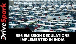 BS6 Emission Regulations Implemented In India | What Is It & How Does It Matter?