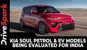 Kia Soul Petrol & EV Models Being Evaluated For India | Details