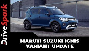 Maruti Suzuki Ignis Variant Update | New Features, Equipment, Prices & Other Changes