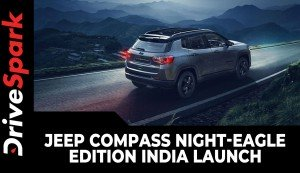 Jeep Compass Night-Eagle Edition India Launch | Prices, Features, Specs & Other Details