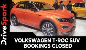 Volkswagen T-Roc SUV Bookings Closed | Premium SUV Sold Out!