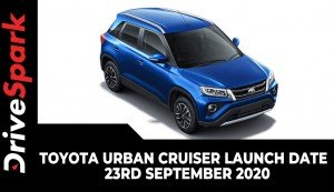 Toyota Urban Cruiser Launch Date | 23rd September 2020 | Price Expectations, Specs & Other Details