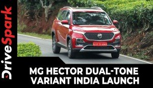 MG Hector Dual-Tone Variant India Launch | Prices, Specs, Features & All Other Details