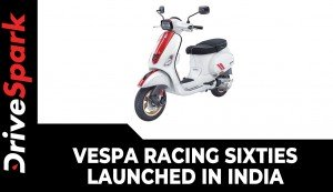 Vespa Racing Sixties Launched In India | Prices, Specs, Features & Other Details