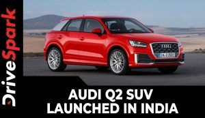Audi Q2 SUV Launched In India | Prices, Specs, Features, Rivals, Variants & Other Details Explained