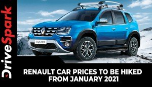 Renault Car Prices To Be Hiked From January 2021 | Reason, Models & All Other Details