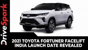 2021 Toyota Fortuner Facelift India Launch Date Revealed | Specs, Features & Other Details