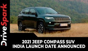 2021 Jeep Compass SUV India Launch Date Announced | Expected Price, Specs, Features & Other Updates