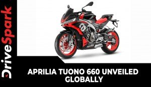 Aprilia Tuono 660 Unveiled Globally | Specs, Features, Expected Price, India Launch & Other  Details