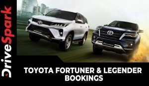 Toyota Fortuner & Legender Bookings | Receives Over 5000 Bookings Since Launch | Details