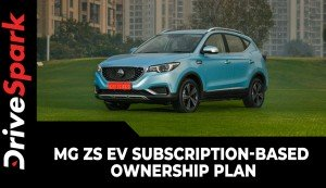 MG ZS EV Subscription-Based Ownership Plan | Here Are All The Details