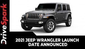 2021 Jeep Wrangler Launch Date Announced | Bookings Open | Expected Price, Specs & Other Details