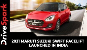 2021 Maruti Suzuki Swift Facelift Launched In India | Price, Specs, Variants, Features & Others