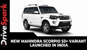 New Mahindra Scorpio S3 plus Variant Launched In India | Price, Features & Other Details