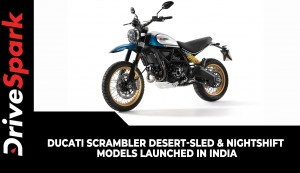 Ducati Scrambler Desert-Sled & Nightshift Models Launched In India | Price, Specs & Other Details