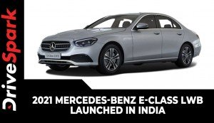 2021 Mercedes-Benz E-Class LWB Launched In India | Price, Variants, Specs & Other Details