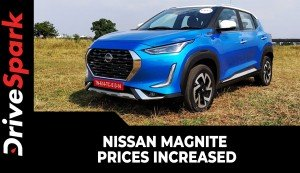 Nissan Magnite Prices Increased | New Prices, Variants, Other Updates & Details