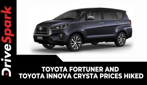Toyota Fortuner & Toyota Innova Crysta Prices Hiked | New Pricing & Other Details