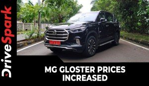 MG Gloster Prices Increased | Here Is The Variant-Wise Price List