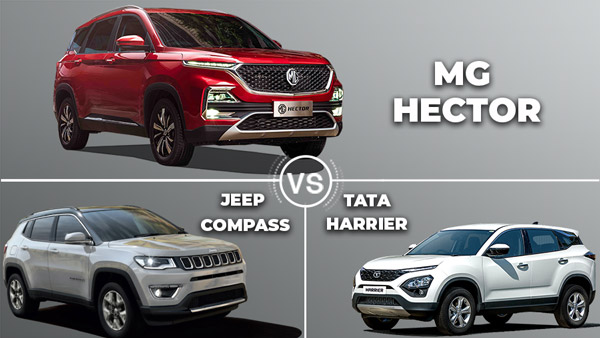 MG Hector Vs Jeep Compass Vs Tata Harrier — How Does The Brit Stack Up Against It Rivals?