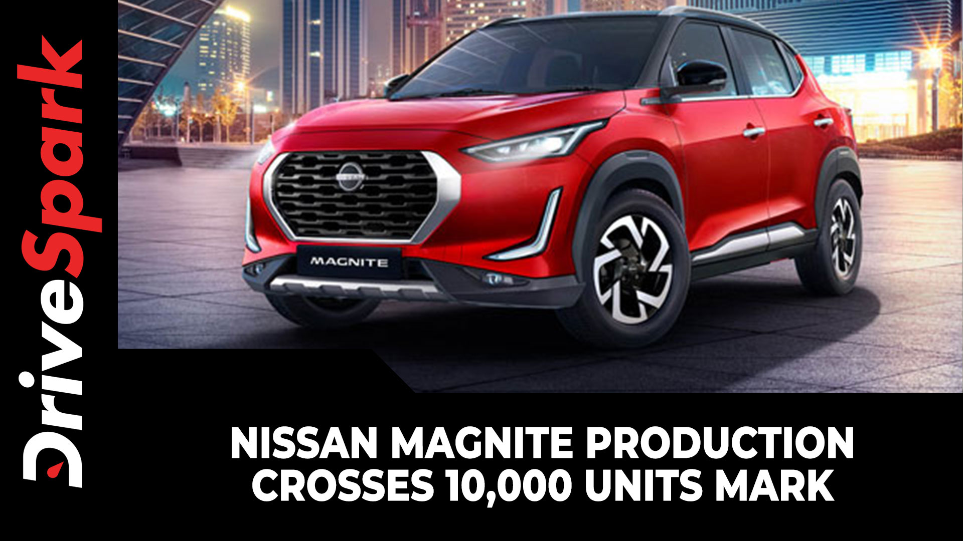 Nissan Magnite Production Crosses 10,000 Units Mark | New Milestone Achieved!